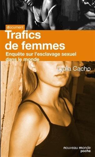 Trafics de femmes: Enquête sur l'esclavage sexuel dans le monde