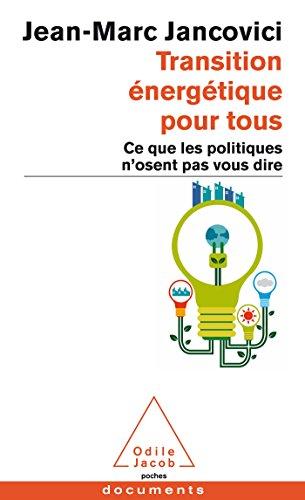 Transition énergétique pour tous : Ce que les politiques n'osent pas vous dire (Livre originellement publié sous le…