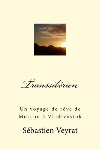 Transsibérien : un voyage de rêve de Moscou à Vladivostok