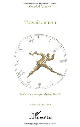Travail au noir: Traduit du persan par Myriam Benoît