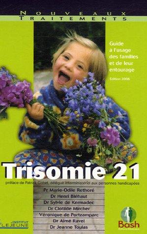 Trisomie 21 : Guide à l'usage des familles et de leur entourage
