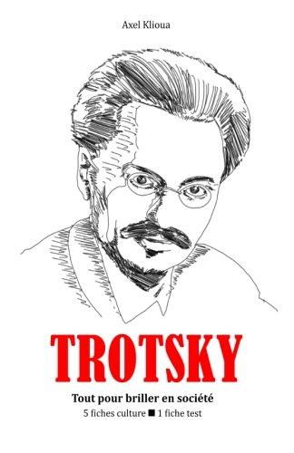 Trotsky - Tout pour briller en societe