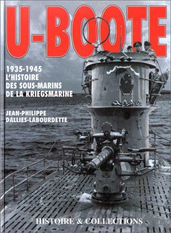 U BOOT 1935-1945 HISTOIRE DES SOUS-MARINS