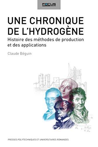 Une chronique de l'hydrogène: Histoire des méthodes de production et des applications.