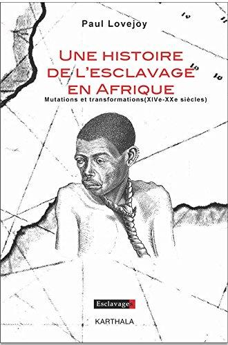 Une histoire de l'esclavage en Afrique : Mutations et transformations