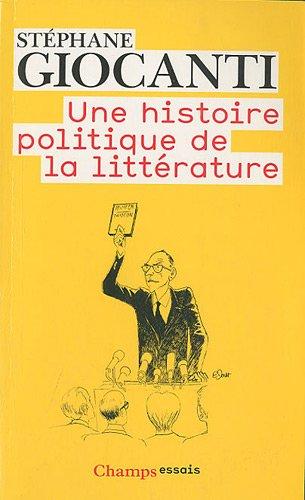 Une histoire politique de la littérature : De Victor Hugo à Richard Millet
