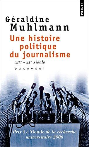Une histoire politique du journalisme. XIXe-XXe siècle