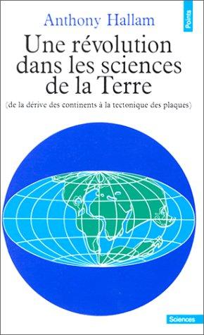 Une révolution dans les sciences de la Terre (de la dérive des continents à la tectonique des plaques)