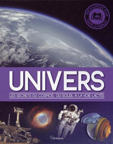 Univers : Les secrets du cosmos, du soleil à la voie lactée