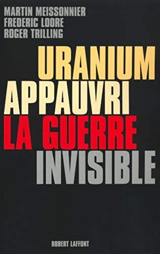 Uranium appauvri, la guerre invisible
