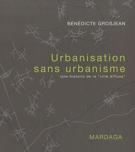 Urbanisation sans urbanisme : Une histoire de la