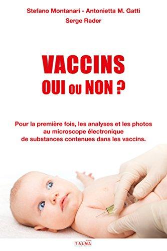 Vaccins - Oui ou Non?: Les analyses et les photos au microscope électronique de substances contenues dans les vaccins.