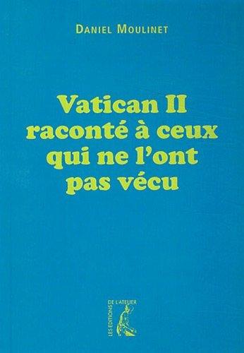 Vatican II raconté à ceux qui ne l'ont pas vécu