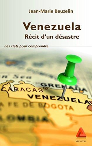 Venezuela, récit d'un désastre : Les clefs pour comprendre