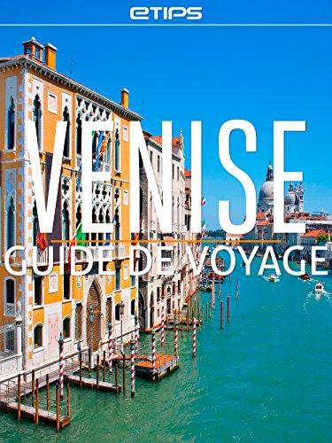 Venise Guide de Voyage