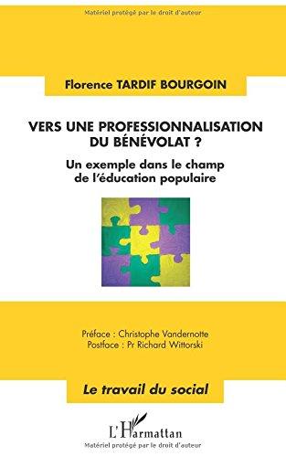 Vers une professionnalisation du bénévolat ?: Un exemple dans le champ de l'éducation populaire