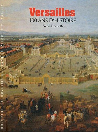 Versailles: 400 ans d'histoire