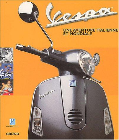 Vespa : Une aventure italienne et mondiale
