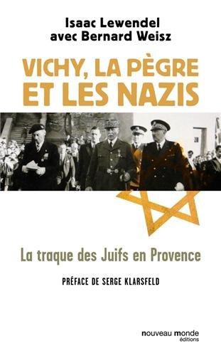 Vichy, la pègre et les nazis: La traque des Juifs en Provence
