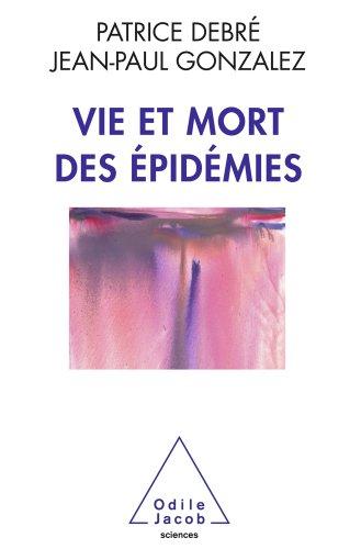 Vie et mort des épidémies (Sciences)