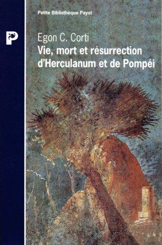 Vie, mort et résurrection d'Herculanum et de Pompéi