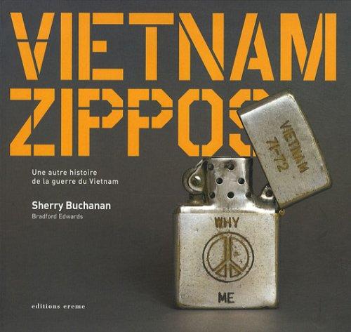 Vietnam zippos : Une autre histoire de la guerre du Vietnam