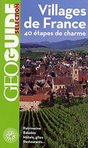 Villages de France: 40 étapes de charme