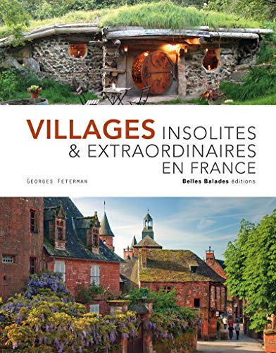 Villages insolites & extraordinaires en France - Edition prestige