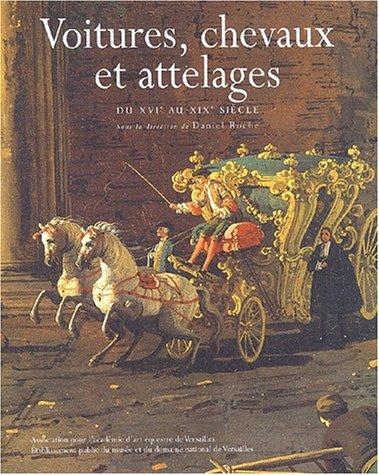 Voitures, chevaux et attelages. : Du XVIème au XIXème siècle