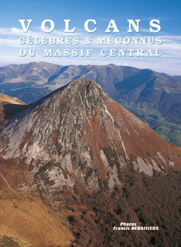 Volcans célèbres et méconnus du Massif Central