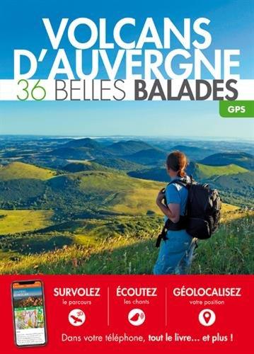 Volcans d'Auvergne : 36 belles balades