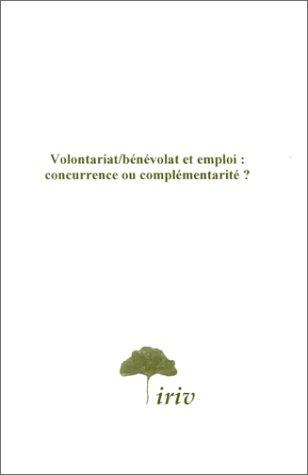 Volontariat - bénévolat et emploi : concurrence ou complémentarité ?