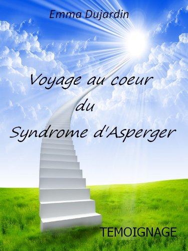 Voyage au coeur du Syndrome d'Asperger