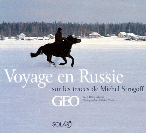 Voyage en Russie sur les traces de Michel Strogoff