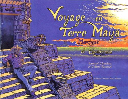 Voyage en terre Maya, Mexique et Guatemala