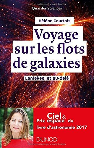 Voyage sur les flots de galaxies - 2e éd. - Laniakea, et au-delà: Laniakea, et au-delà