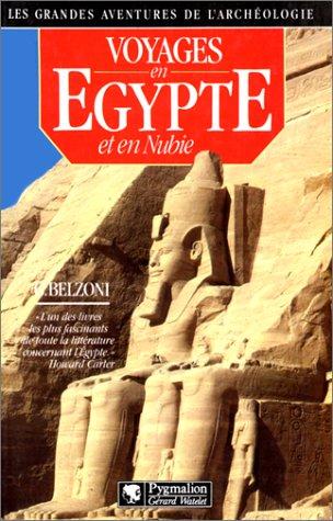 Grandes aventures de l'archeologie - voyages en egypte et en nubie (Les)