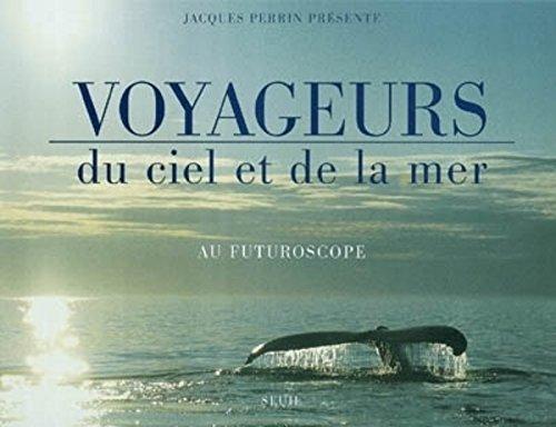 Voyageurs du ciel et de la mer : Au Futuroscope (inclus un DVD)