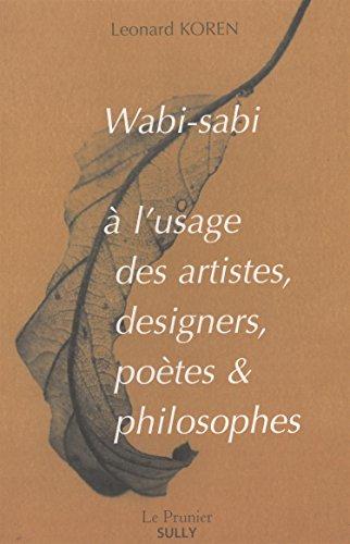 Wabi-Sabi à l'usage des artistes designers, poètes et philosophes