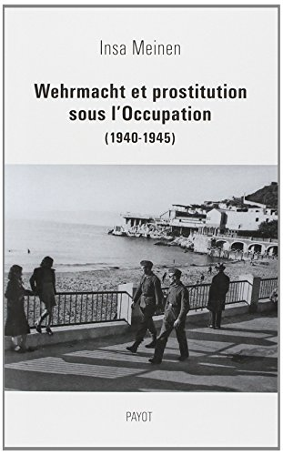 Wehrmacht et prostitution sous l'Occupation (1940-1945)