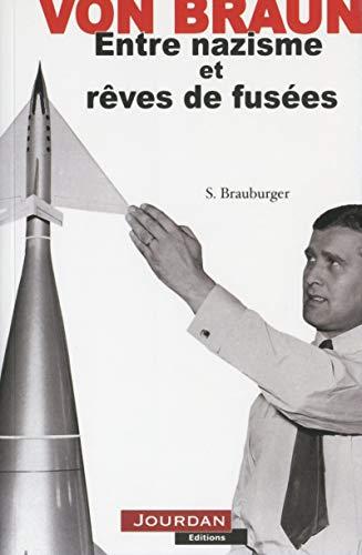 Wernher Von Braun - Entre nazisme et rêves de fusées