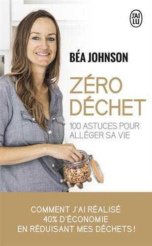 Zéro déchet: 100 astuces pour alléger sa vie