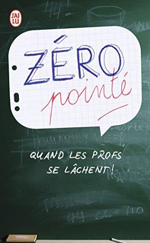 Zéro pointé: Quand les profs se lâchent!