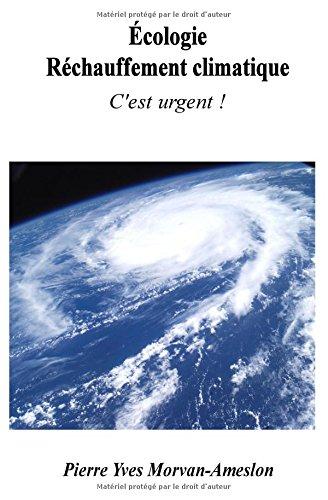 Écologie - Réchauffement climatique: C'est urgent !