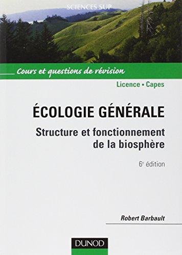 Écologie générale - 6ème édition - Structure et fonctionnement de la biosphère: Structure et fonctionnement de la…