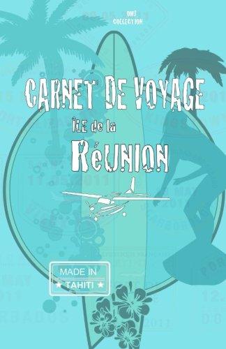 Île de la Réunion. Carnet de voyage: Agenda de voyage la Réunion. Pré-imprimé: activités, restaurant, budget jour…