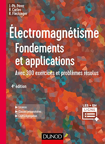 Électromagnétisme : Fondements et applications - 4e éd