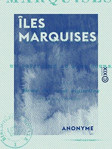 Îles Marquises: Climat, productions, mœurs des habitants