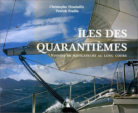 Îles des Quarantièmes, Visions de navigateurs au long cours