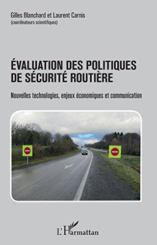 Évaluation des politiques de sécurité routière: Nouvelles technologies, enjeux économiques et communication